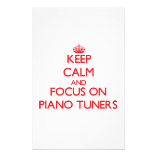 Keep Calm and focus on Piano Tuners Personalized Stationery
