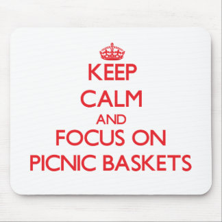 Keep Calm and focus on Picnic Baskets Mouse Pads