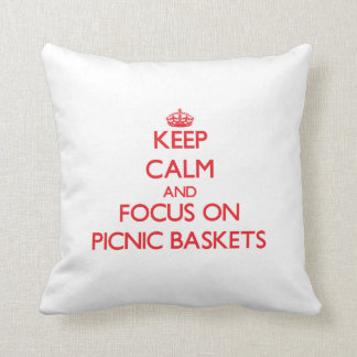 Keep Calm and focus on Picnic Baskets Pillows