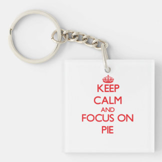 Keep Calm and focus on Pie Single-Sided Square Acrylic Keychain