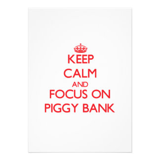 Keep Calm and focus on Piggy Bank Announcements