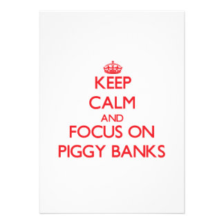 Keep Calm and focus on Piggy Banks Invitations