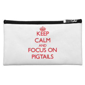 Keep Calm and focus on Pigtails Cosmetic Bags