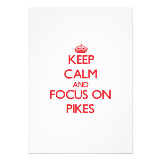 Keep Calm and focus on Pikes Cards