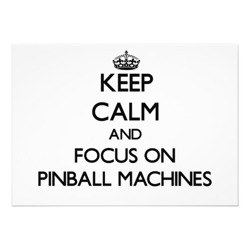 Keep Calm and focus on Pinball Machines Personalized Announcements