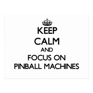 Keep Calm and focus on Pinball Machines Postcards
