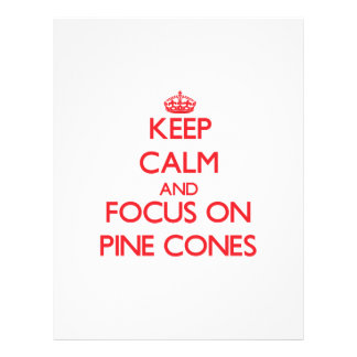 Keep Calm and focus on Pine Cones Flyers