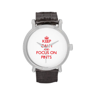 Keep Calm and focus on Pints Wrist Watches