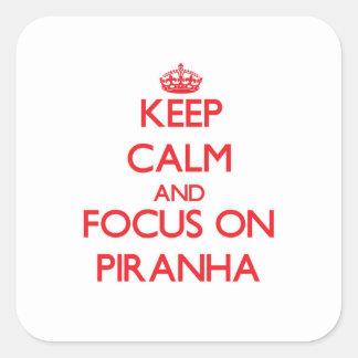 Keep Calm and focus on Piranha Square Sticker