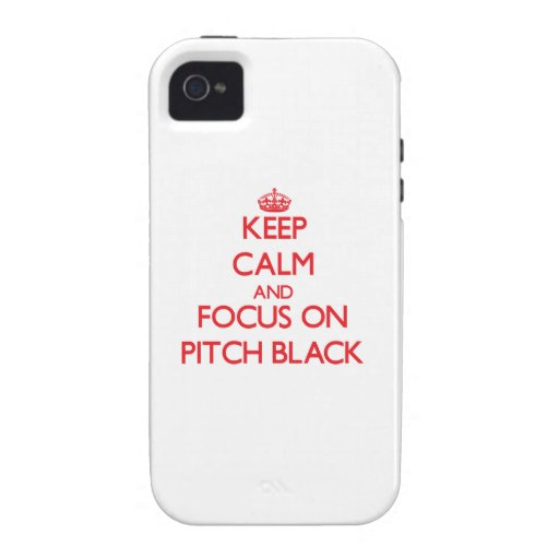 Keep Calm and focus on Pitch Black iPhone 4/4S Cases