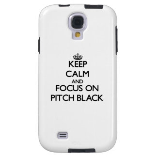 Keep Calm and focus on Pitch Black Galaxy S4 Case