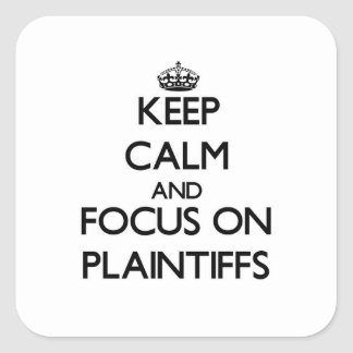 Keep Calm and focus on Plaintiffs Stickers