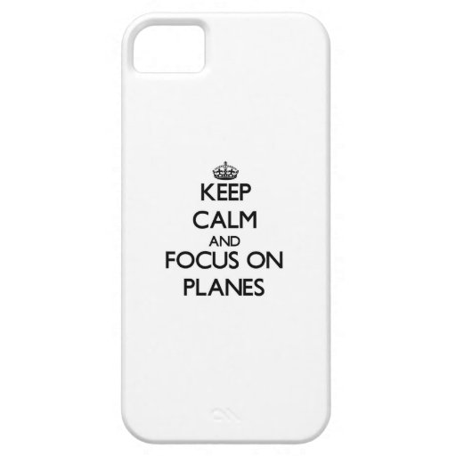Keep Calm and focus on Planes iPhone 5 Cases