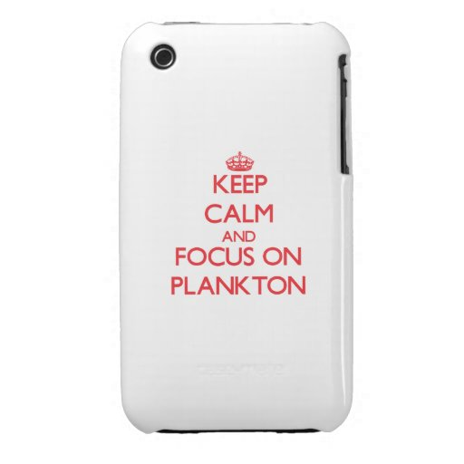 Keep Calm and focus on Plankton iPhone 3 Cover