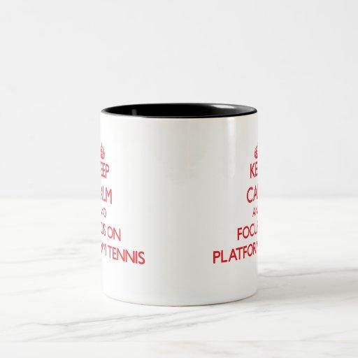 Keep calm and focus on Platform Tennis Mug