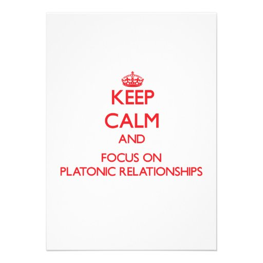 Keep Calm and focus on Platonic Relationships Invite
