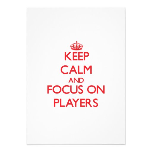 Keep Calm and focus on Players Custom Invite