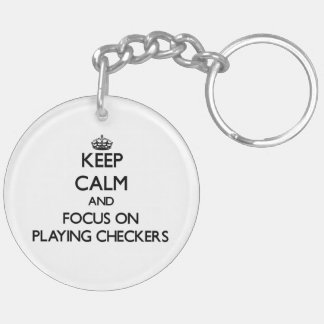 Keep Calm and focus on Playing Checkers Acrylic Keychain