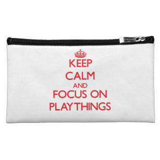 Keep Calm and focus on Playthings Cosmetic Bag