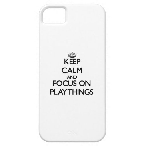 Keep Calm and focus on Playthings iPhone 5/5S Covers