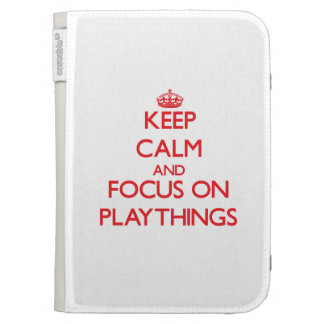 Keep Calm and focus on Playthings Kindle Keyboard Case