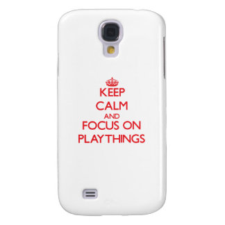 Keep Calm and focus on Playthings Galaxy S4 Case