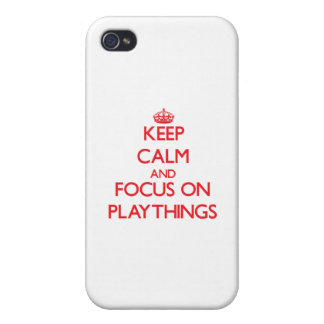 Keep Calm and focus on Playthings iPhone 4 Cover
