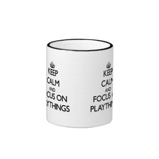 Keep Calm and focus on Playthings Mug