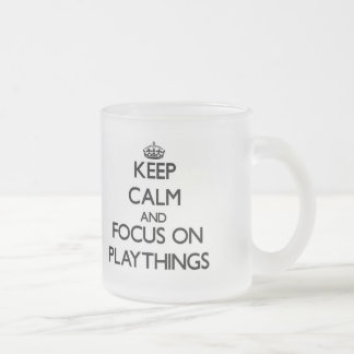 Keep Calm and focus on Playthings Coffee Mugs