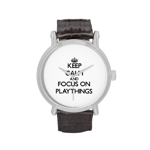 Keep Calm and focus on Playthings Watches