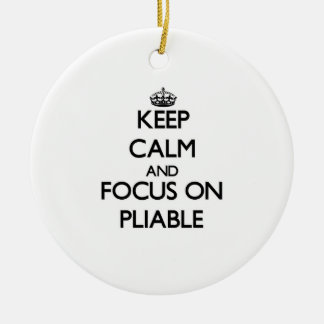 Keep Calm and focus on Pliable Christmas Ornaments