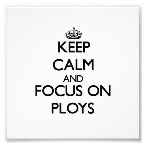 Keep Calm and focus on Ploys Photo Print