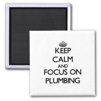 Keep Calm and focus on Plumbing Fridge Magnets