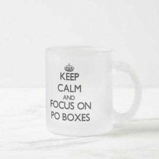 Keep Calm and focus on Po Boxes Coffee Mug