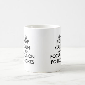 Keep Calm and focus on Po Boxes Coffee Mugs