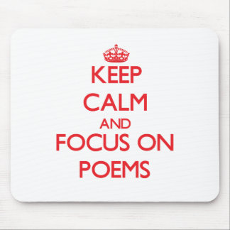 Keep Calm and focus on Poems Mousepad