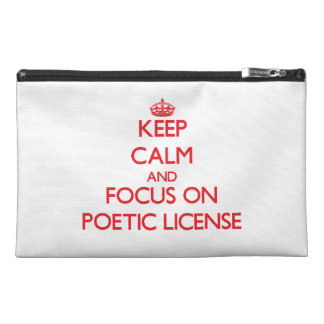 Keep Calm and focus on Poetic License Travel Accessories Bag