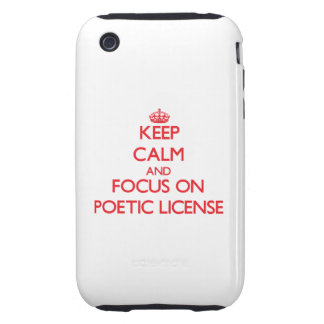 Keep Calm and focus on Poetic License Tough iPhone 3 Cover
