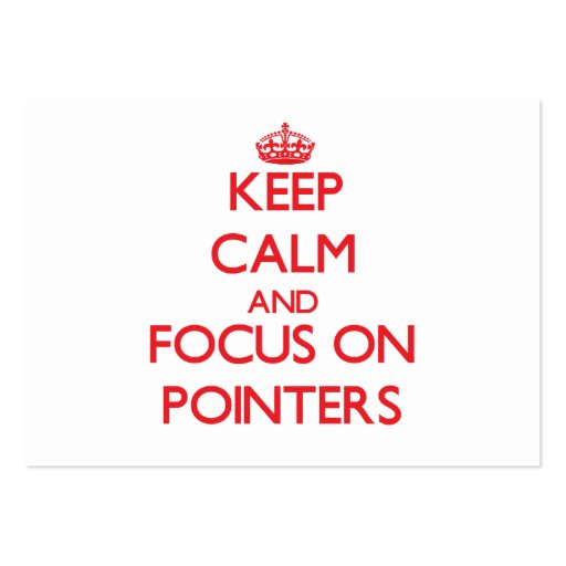 Keep Calm and focus on Pointers Business Card