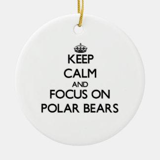 Keep Calm and focus on Polar Bears Ornament