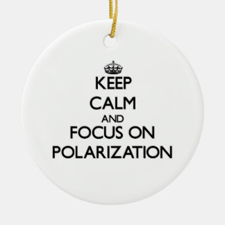 Keep Calm and focus on Polarization Christmas Ornament
