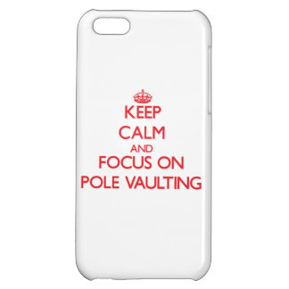 Keep Calm and focus on Pole Vaulting Cover For iPhone 5C