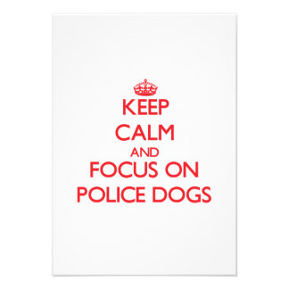 Keep Calm and focus on Police Dogs Announcements