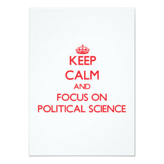 Keep Calm and focus on Political Science Personalized Invites