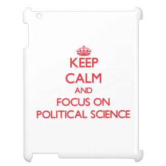 Keep Calm and focus on Political Science iPad Covers
