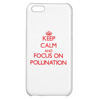 Keep Calm and focus on Pollination iPhone 5C Case