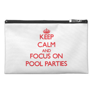 Keep Calm and focus on Pool Parties Travel Accessories Bags
