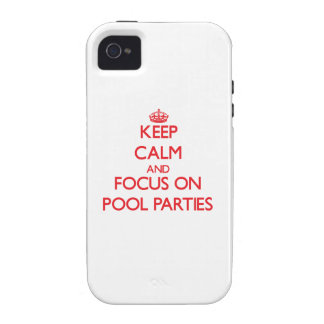 Keep Calm and focus on Pool Parties iPhone 4/4S Covers