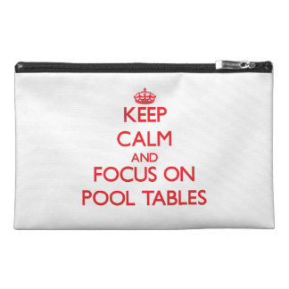 Keep Calm and focus on Pool Tables Travel Accessories Bag