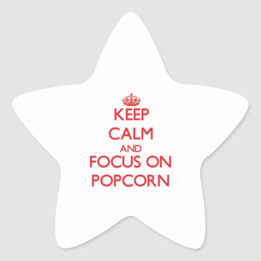 Keep Calm and focus on Popcorn Star Sticker
